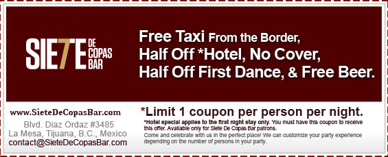 Coupon - Free Taxi From the Border, Half Off Hotel, No Cover, Half Off First Dance, & Free Beer.
